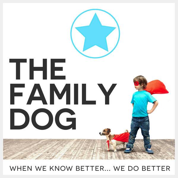 THE FAMILY DOG PODCAST Podcast Artwork Image