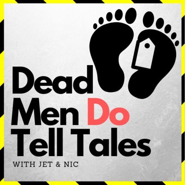 Dead Men Do Tell Tales Podcast Artwork Image