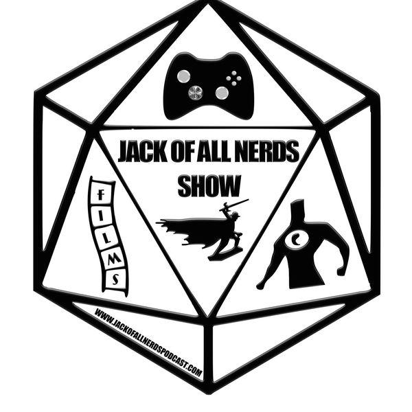 Jack Of All Nerds Show Podcast Artwork Image