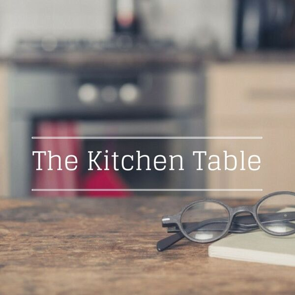 """The Kitchen Table"""" Presented by The"""