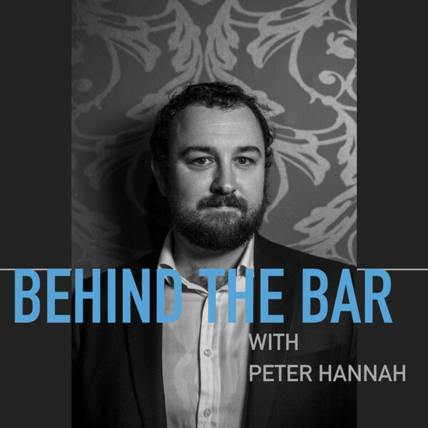 Behind the Bar with Peter Hannah Podcast Artwork Image