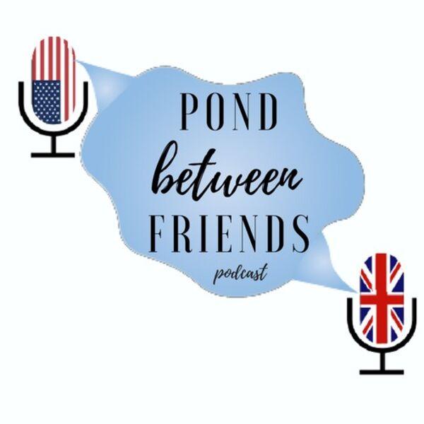Pond Between Friends Podcast Artwork Image