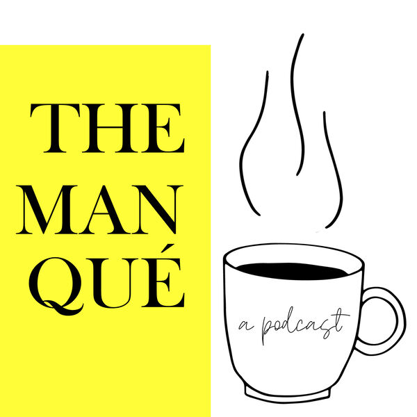 The Manqué Podcast Artwork Image