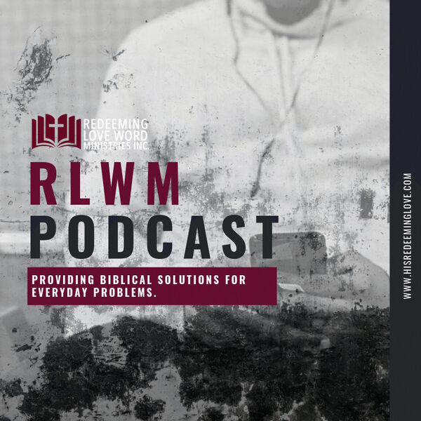 Redeeming Love Word Ministries Inc. Audio Podcast Podcast Artwork Image