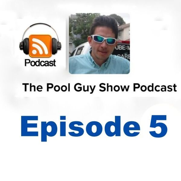 The Pool Guy Show Podcast Podcast Artwork Image