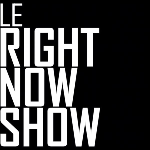 Le Right Now Show Podcast Artwork Image
