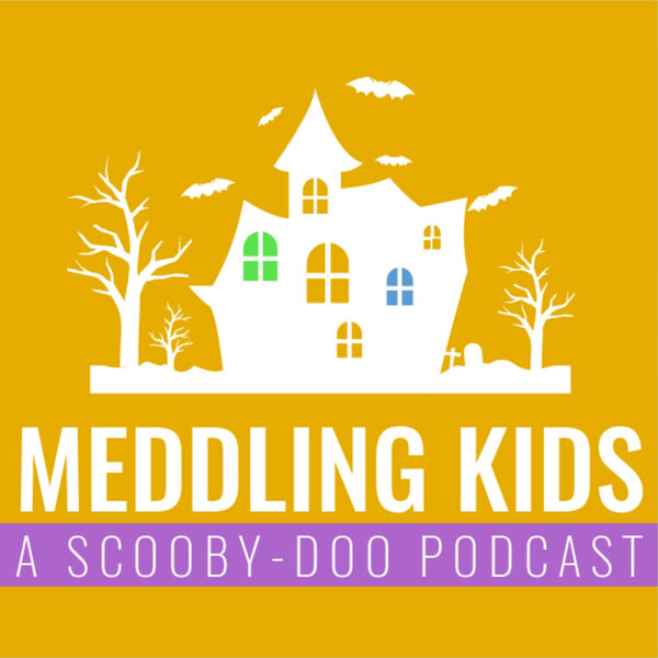 Meddling Kids Podcast - A Groovy Review of Scooby Doo Podcast Artwork Image
