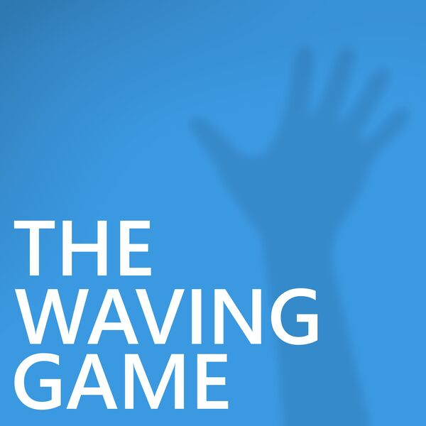 The Waving Game Podcast Artwork Image