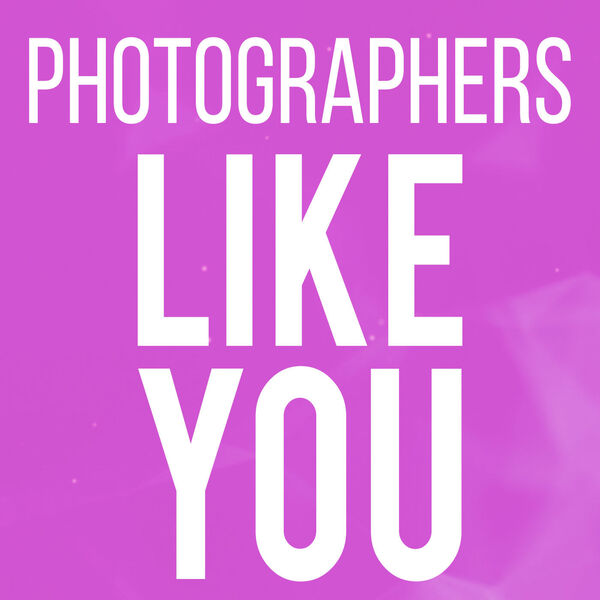 Photographers Like You Podcast Artwork Image