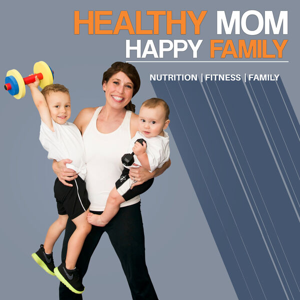 Healthy Mom Happy Family Podcast Artwork Image