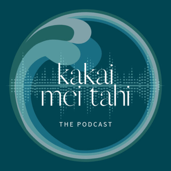 Kakai Mei Tahi Podcast Podcast Artwork Image