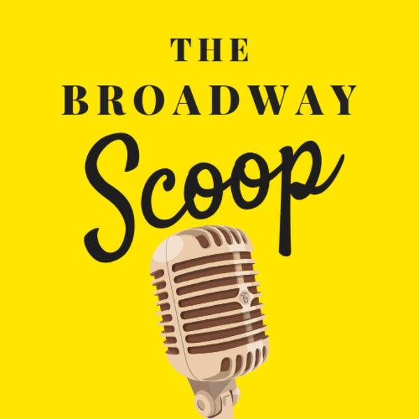 Broadway Scoop Podcast Artwork Image