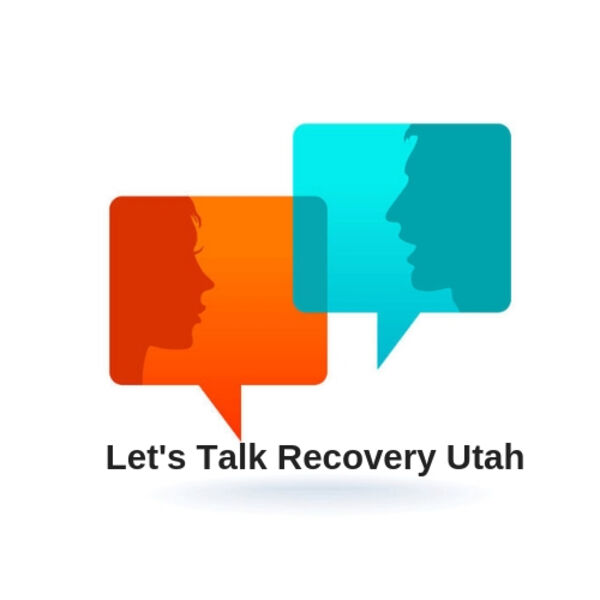 Let's Talk Recovery Utah Podcast Artwork Image