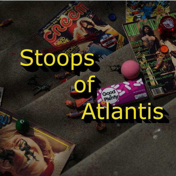 Stoops of Atlantis Podcast Artwork Image
