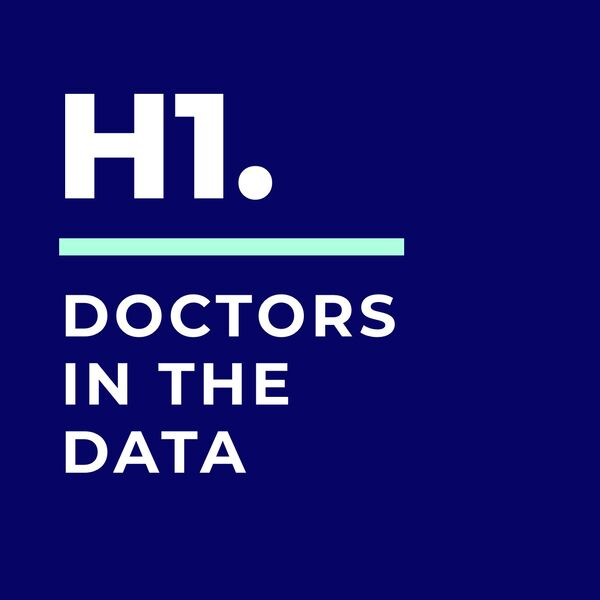 H1 Doctors in the Data Podcast Podcast Artwork Image