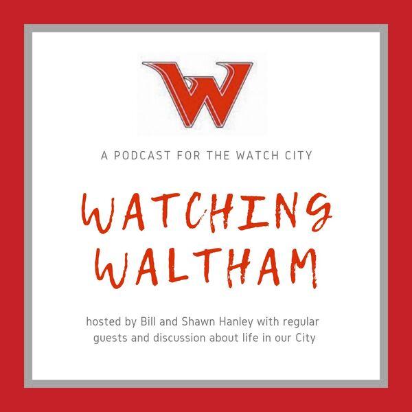 Watching Waltham Podcast Artwork Image