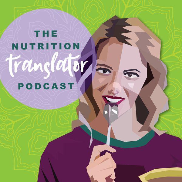 The Nutrition Translator Podcast Podcast Artwork Image