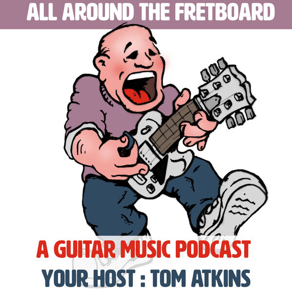 All Around the Fretboard Podcast Artwork Image