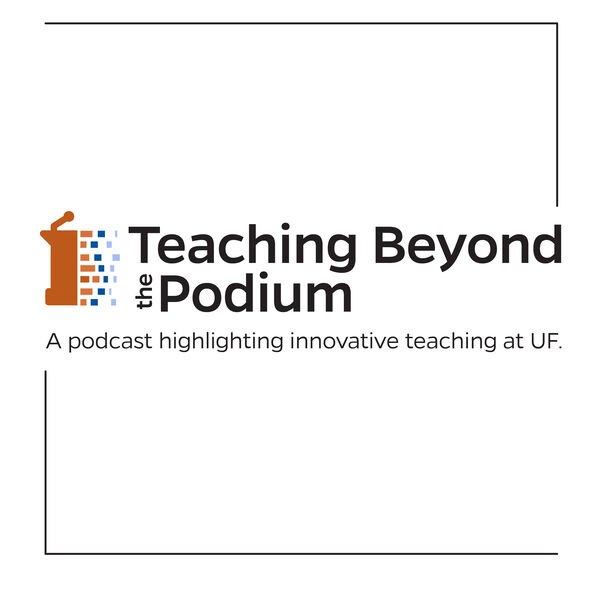Teaching Beyond the Podium Podcast Series Podcast Artwork Image