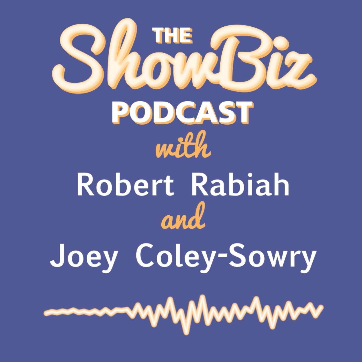 Episode 1 - Robert Rabiah pushes the narrative - The ShowBiz Podcast with Robert Rabiah and Joey Coley-Sowry