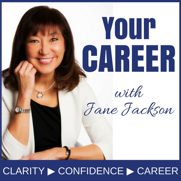 Your Career Podcast with Jane Jackson | Career Coach | Entrepreneur | Start Your Own Business | Careers Podcast Artwork Image