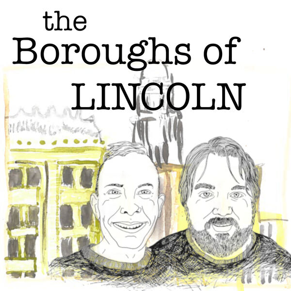 The Boroughs of Lincoln Podcast Artwork Image