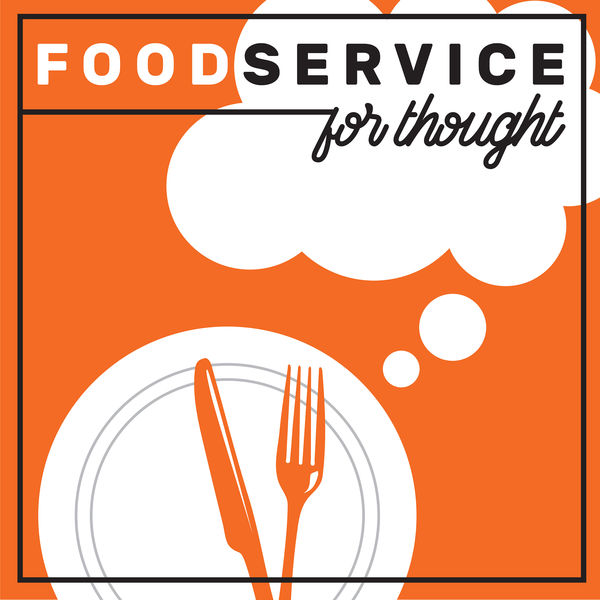 Foodservice for Thought Podcast Artwork Image