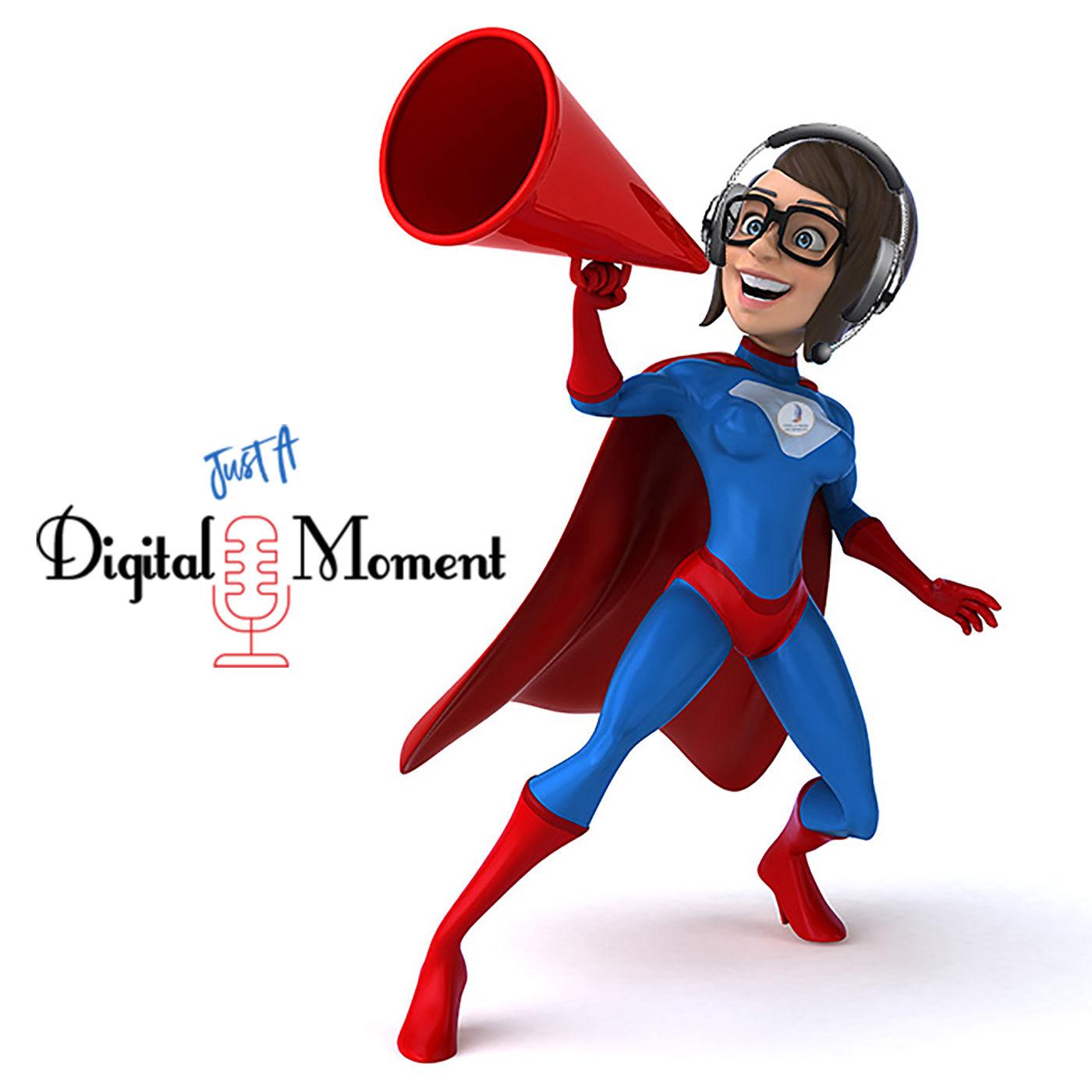 Just A Digital Moment
