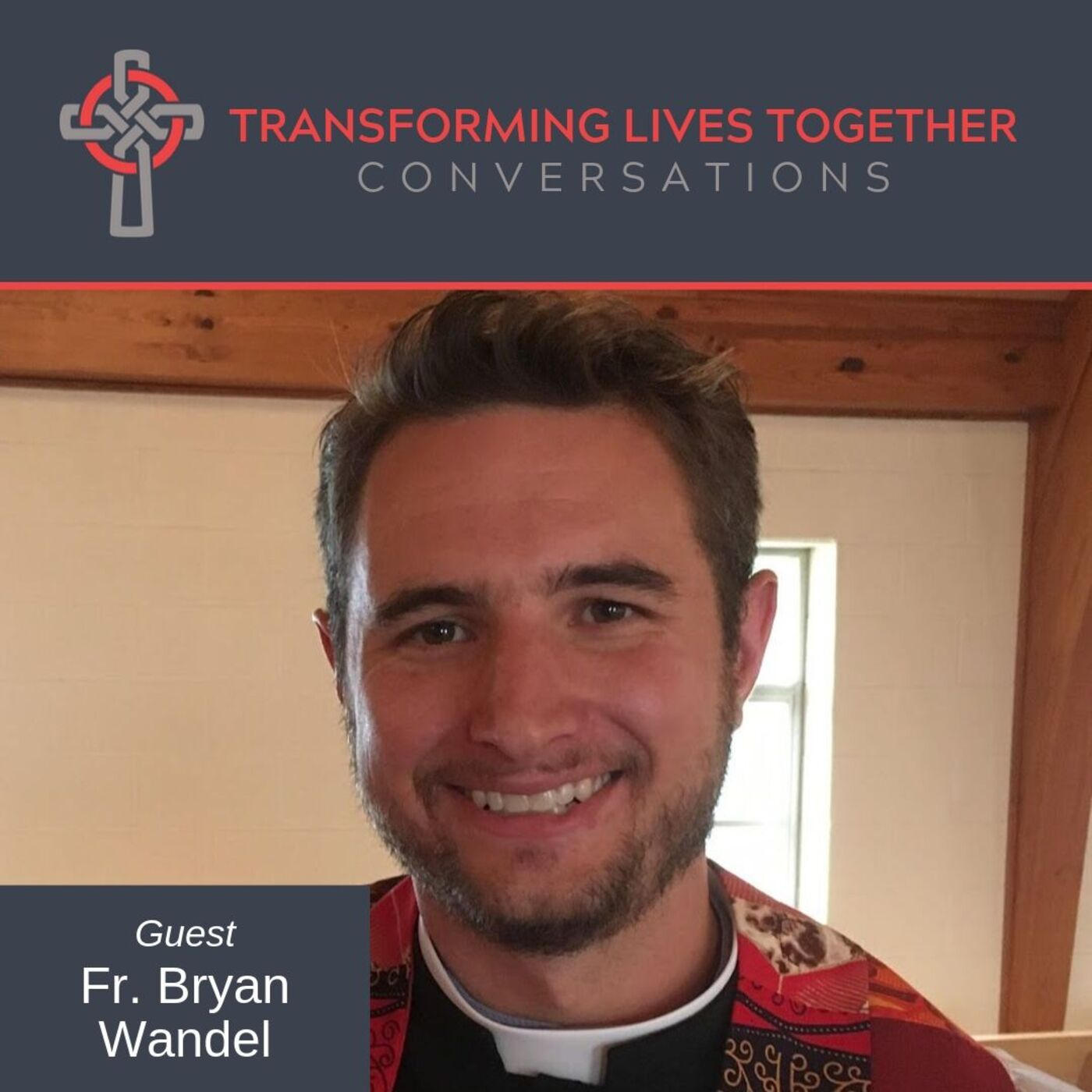 Conversations: Fr. Bryan Wandel