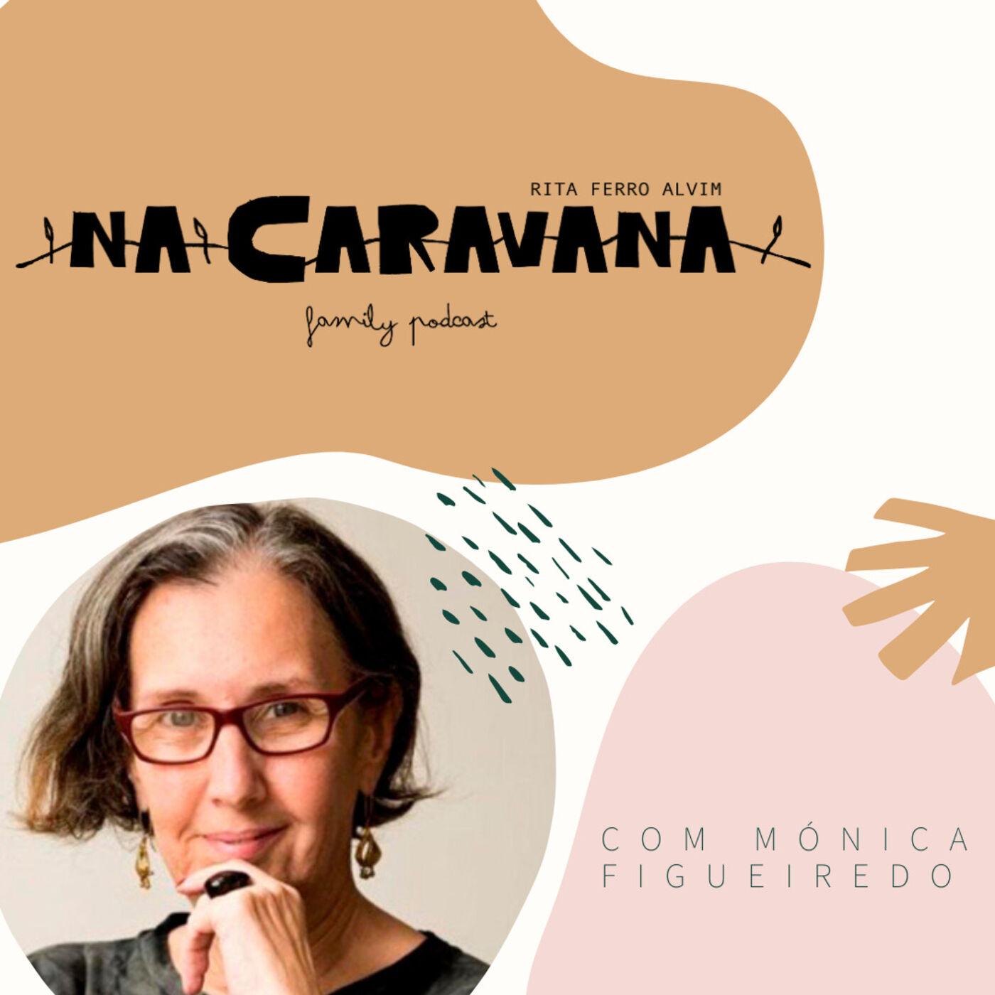 N'A Caravana com Mónica Figueiredo #6 Pais e Filhos Brasil, Pé na Cova, Tá melhorzinha
