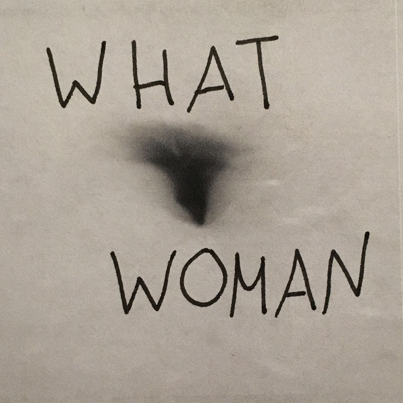 What Woman : Tales of a Patriarchy Podcast