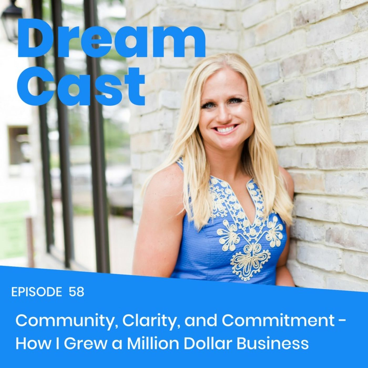Episode 58 - REPLAY FRIDAY: Community, Clarity, and Commitment - How I Grew a Million Dollar Business