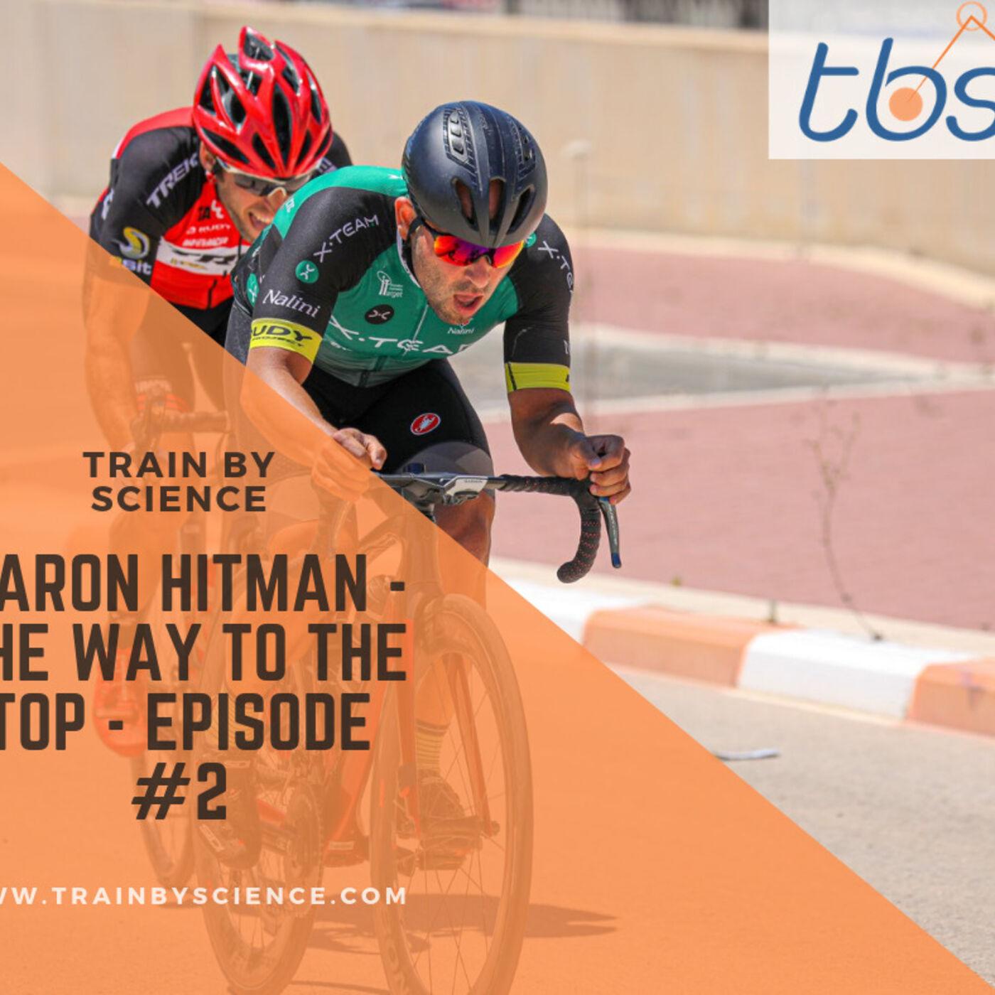Aaron Hitman - The Way to the Top - Episode #2
