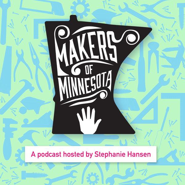 Makers of Minnesota Podcast Artwork Image