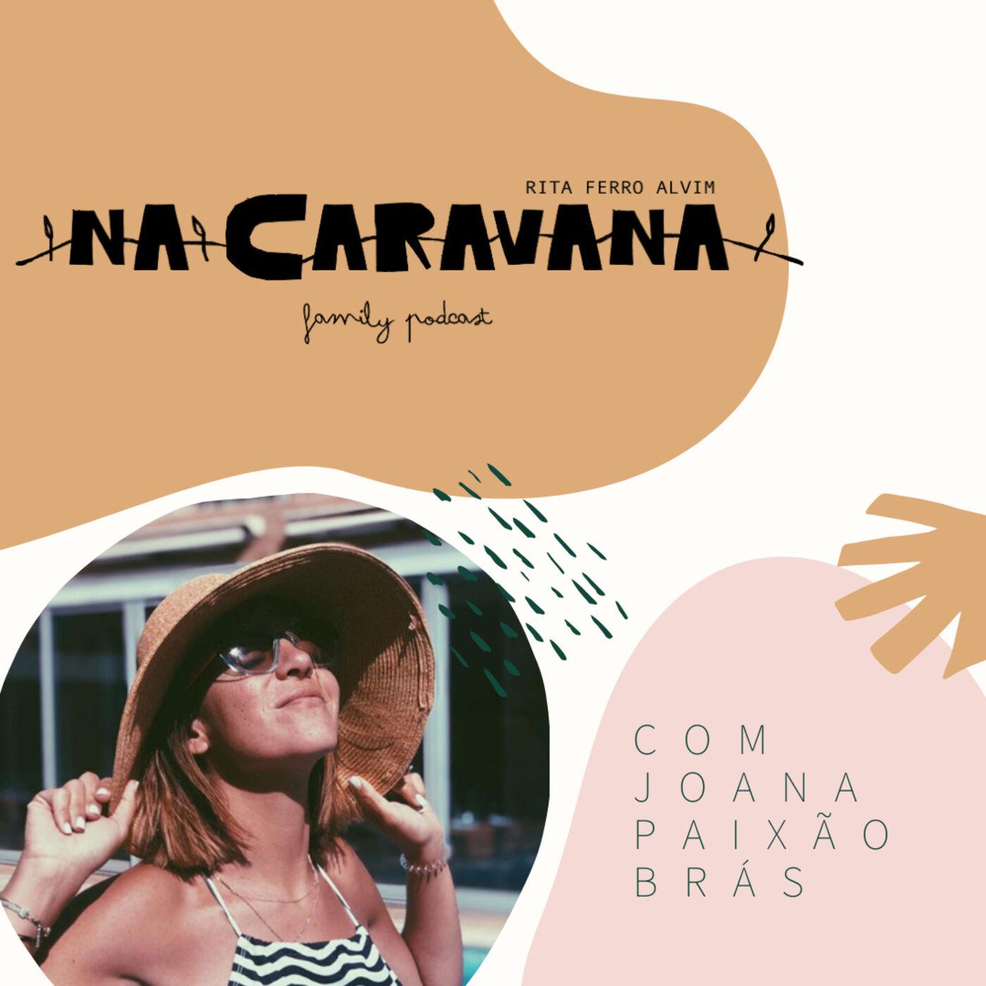 N'A Caravana com Joana Paixão Brás #2 Blog, lágrimas e Onda Choc
