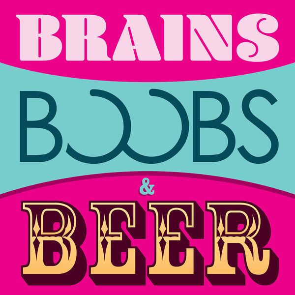Brains, Boobs, & Beer Podcast Artwork Image