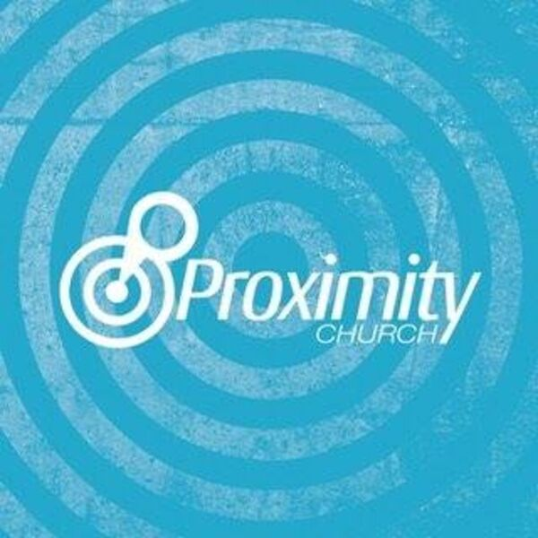 Proximity Church's Podcast Podcast Artwork Image