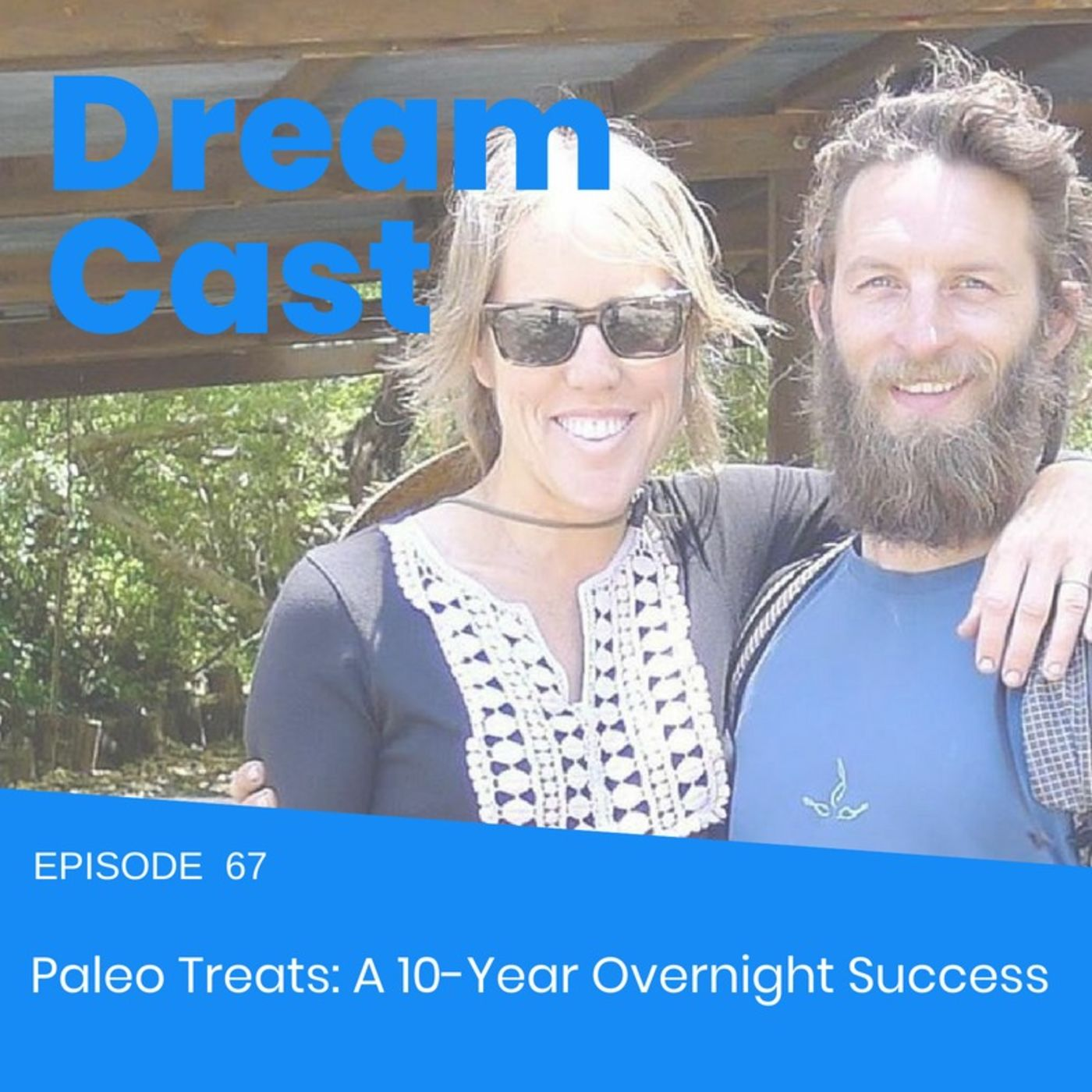 Episode 67- Paleo Treats: A 10-Year Overnight Success