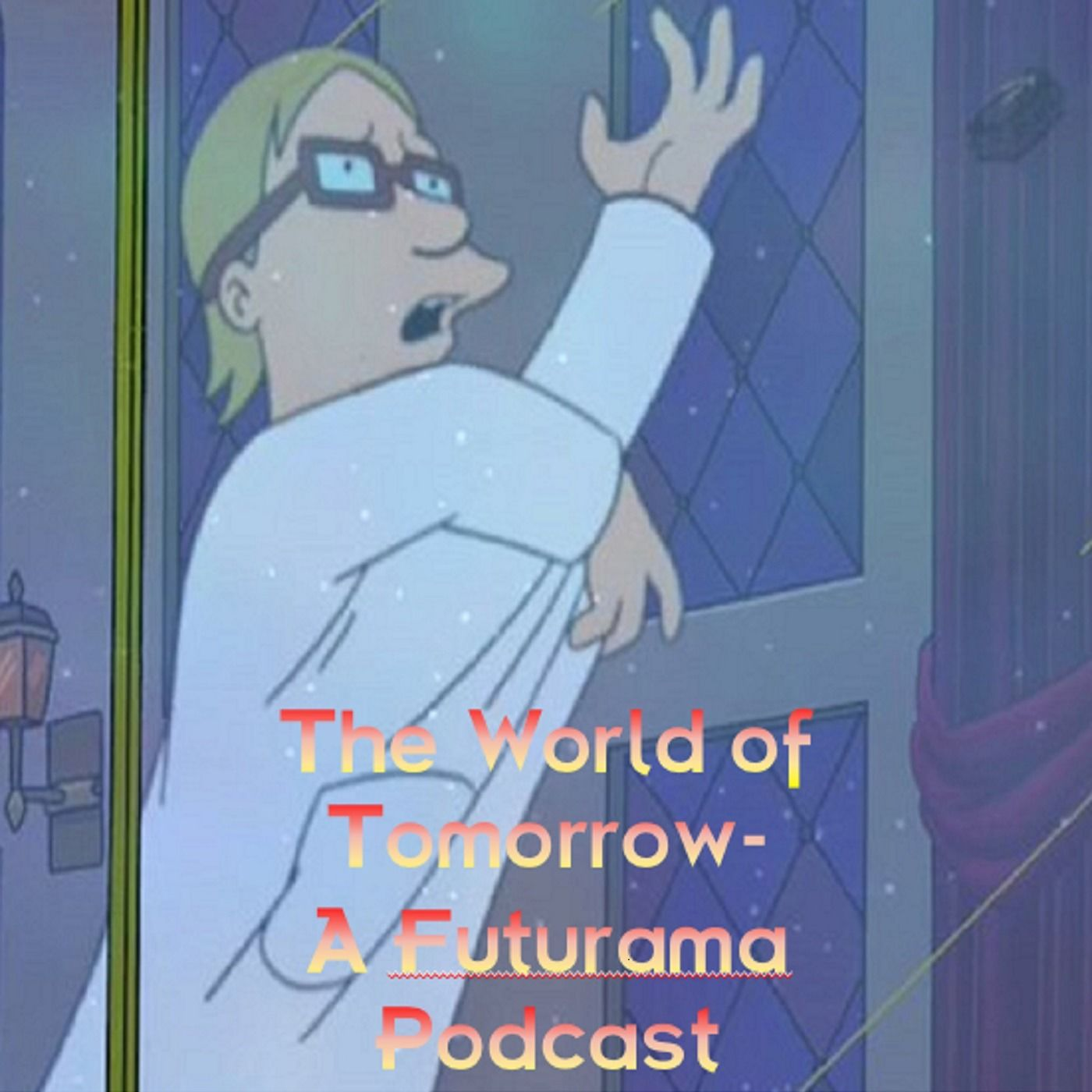 The World of Tomorrow Podcast