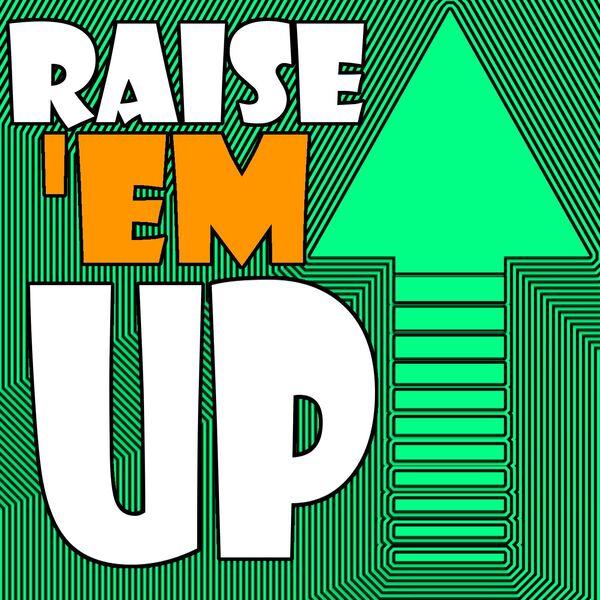 Raise 'Em Up Podcast Artwork Image