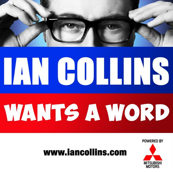 Ian Collins Wants A Word Podcast Artwork Image