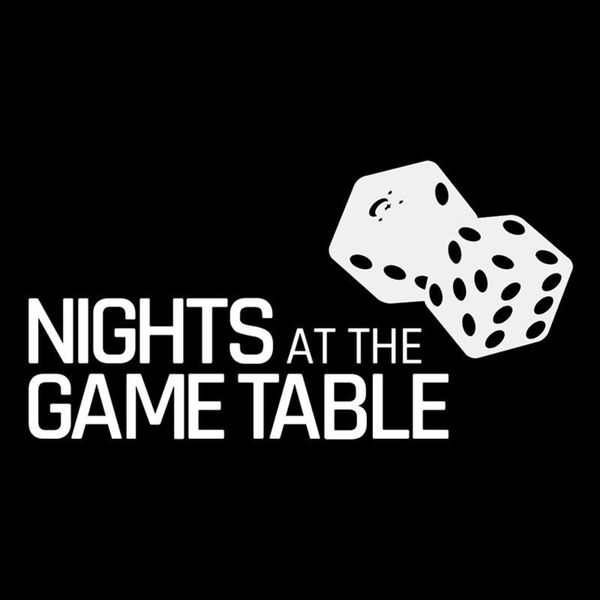 NIGHTS AT THE GAME TABLE Podcast Artwork Image