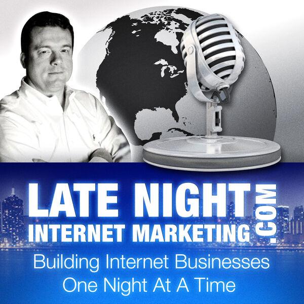 Late Night Internet Marketing with Mark Mason -- Affiliate Marketing Tips, Online Business Advice, Email Marketing and SEO Podcast Artwork Image
