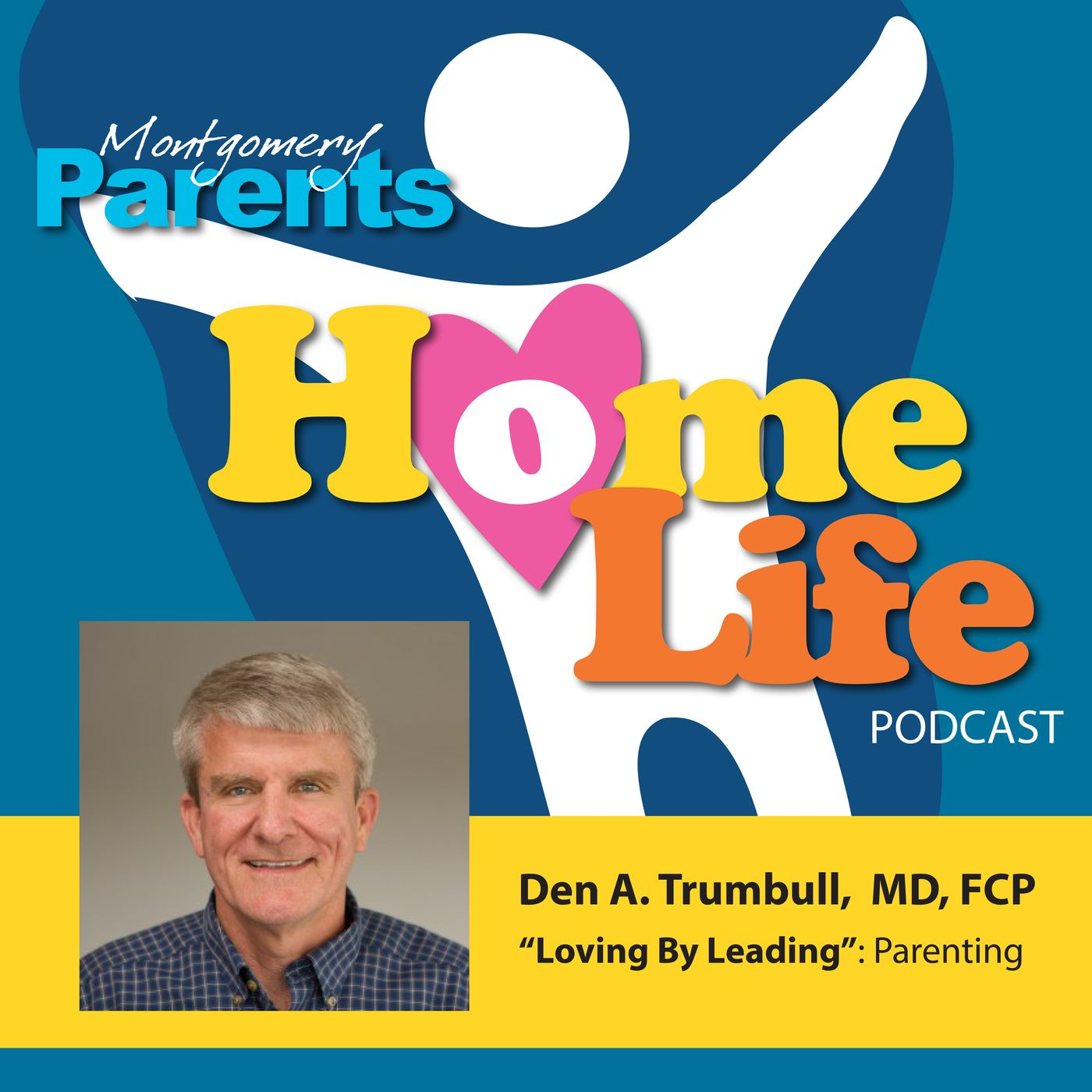 Loving By Leading with Dr Den Trumbull