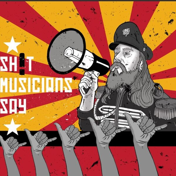 Sh*t Musicians Say Podcast Artwork Image