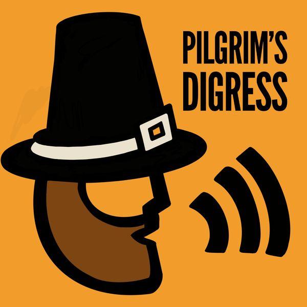Pilgrim's Digress Podcast Artwork Image