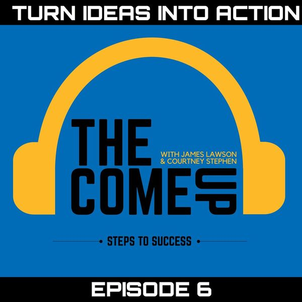 Courtney Stephen presents The Come Up Podcast - Personal Development for Leaders in Sports, Education, Careers, and Entrepreneurship.  Podcast Artwork Image