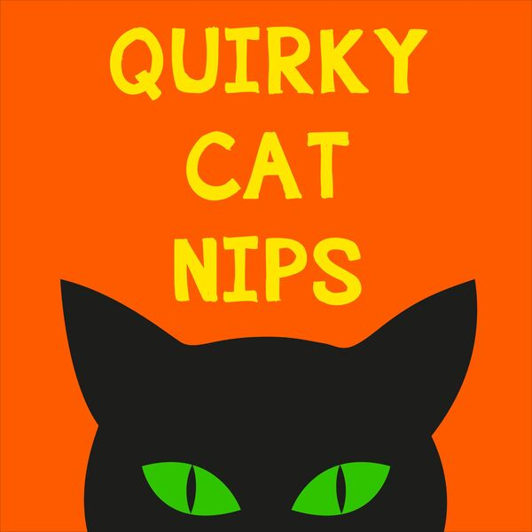 Quirky Cat Nips Podcast Artwork Image