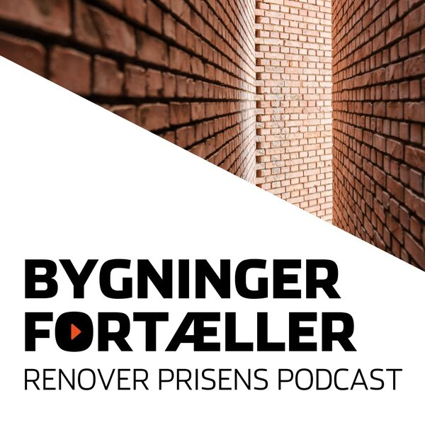 Bygninger Fortæller - RENOVER prisens Podcast Podcast Artwork Image