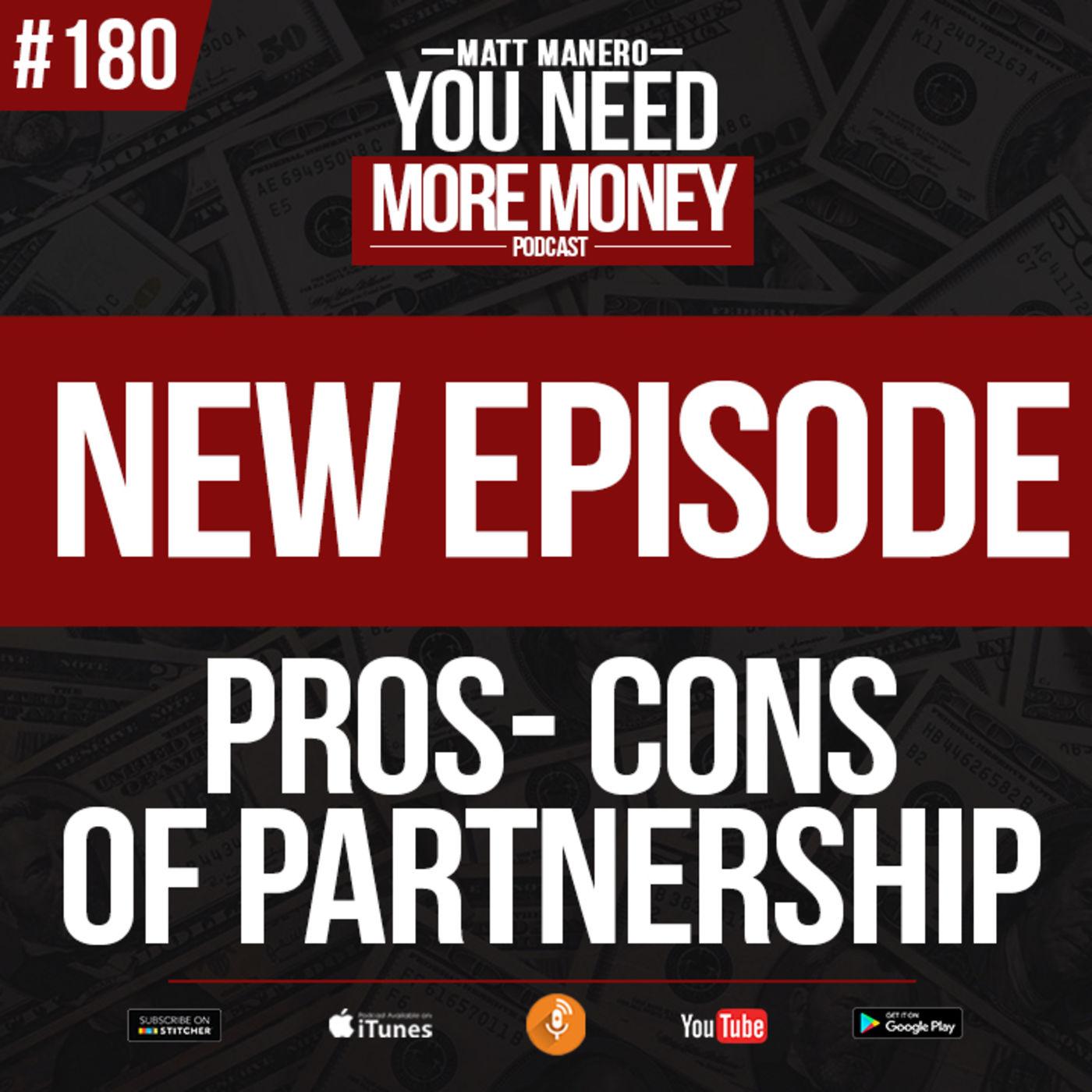 #180 Pros - Cons of Partnership with host Matt Manero